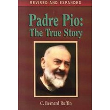 Padre Pio, Revised and Expanded: The True Story