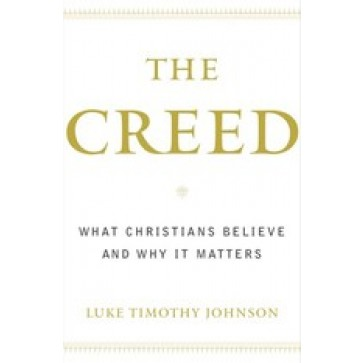 The Creed - What Christians Believe and Why It Matters