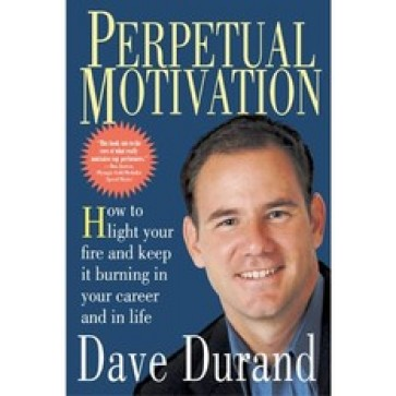 Perpetual Motivation: How To Light Your Fire And Keep It Burning in Your Career And In Life DVD