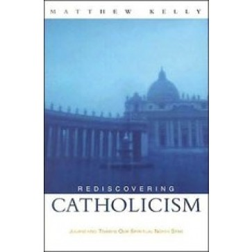 Rediscovering Catholicism: Journeying Towards Our Spiritual North Star