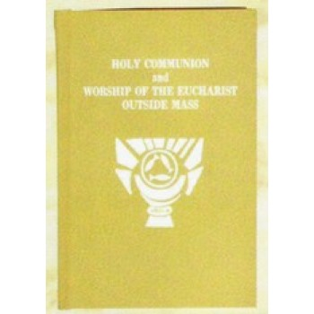 Rite of Holy Communion and Worship of the Eucharist Outside Mass