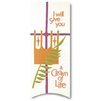 I Will Give You A Crown of Life Banner
